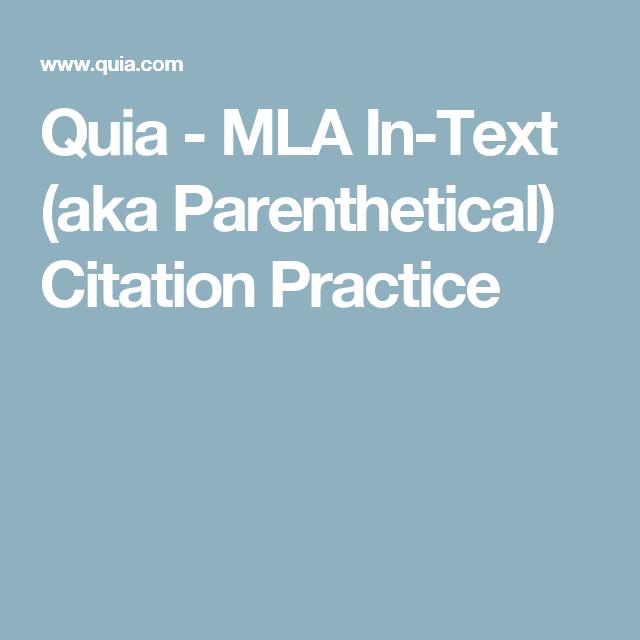 Quia Mla In Text Aka Parenthetical Citation Practice Citations Parenthtical Notation Paraphrasing