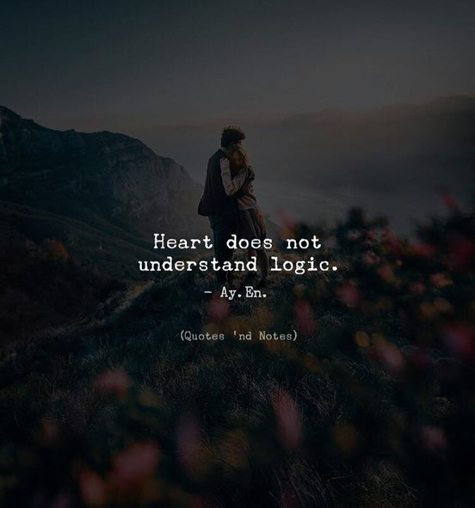 Heart does not understand logic. - Ay. En. Writes via (http://ift.tt/2E7dkvr)