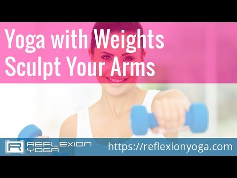Yoga With Weights Sculpt Your Arms Online Yoga Videos Youtube Online Yoga Videos Yoga Core Workout Aerobics Workout
