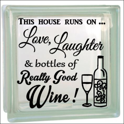 Love Laughter Really Good Wine Vinyl Decal For Glass Block - How to make vinyl decals for glass blocks