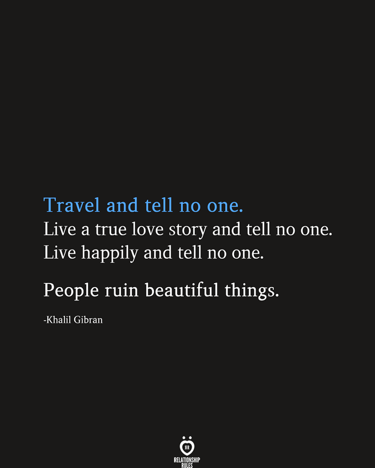 Travel And Tell No One. Live A True Love Story And Tell No One
