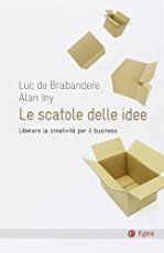 Le scatole delle idee._. Liberare la creatività per il business