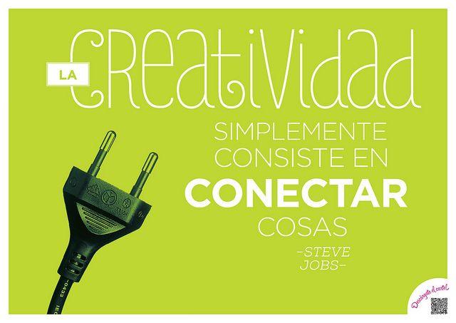 Steve Jobs   La creatividad simplemente consiste en conectar cosas #escuelacreativa @ecatolicas @tanja * montalva