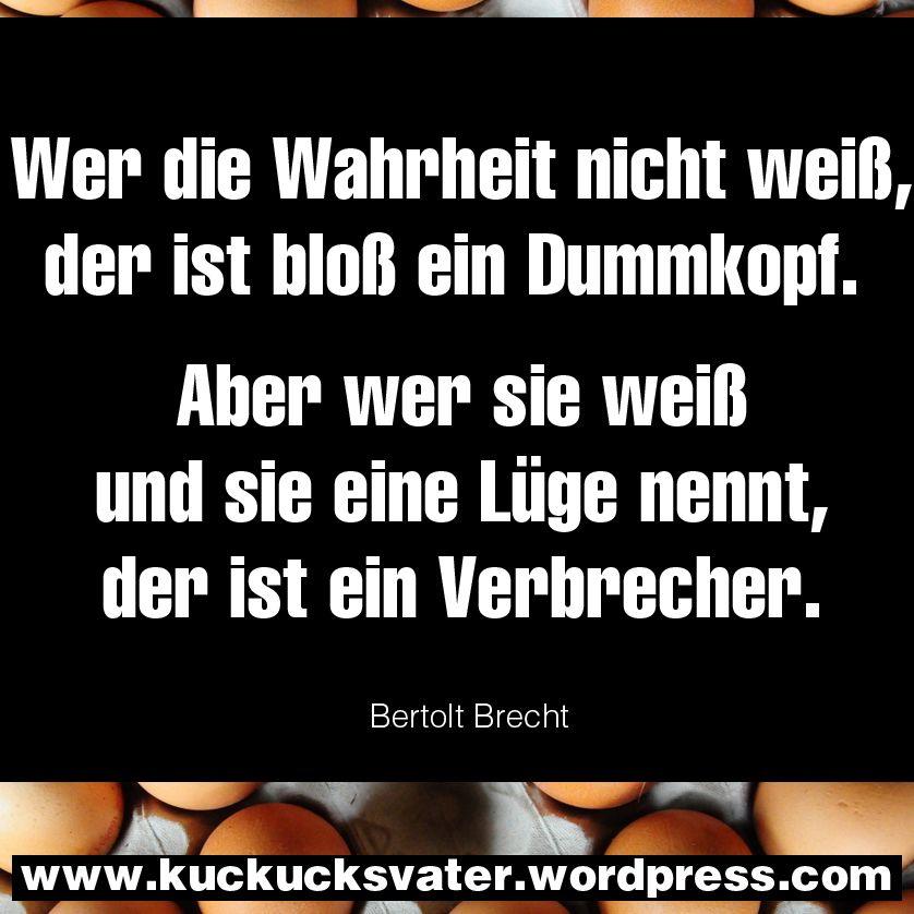 Wer Die Wahrheit Nicht Weiß Von Bertolt Brecht Zitat