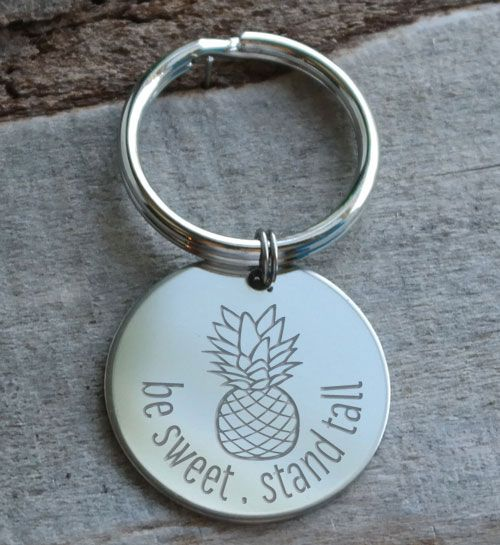 Be Sweet Stand Tall Pineapple Personalized Engraved Key Chain Gift ...