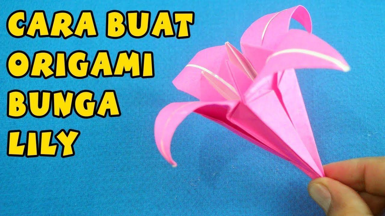 Ide Kreatif Cara Membuat Origami Bunga Lili Bunga Lily Origami