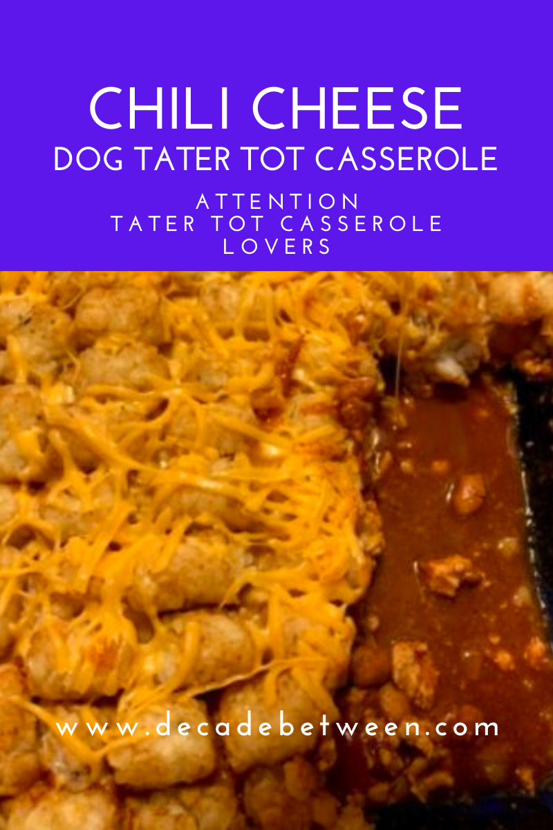 Chili Dog Tater Tot Casserole - Decade Between Tater Tot ...