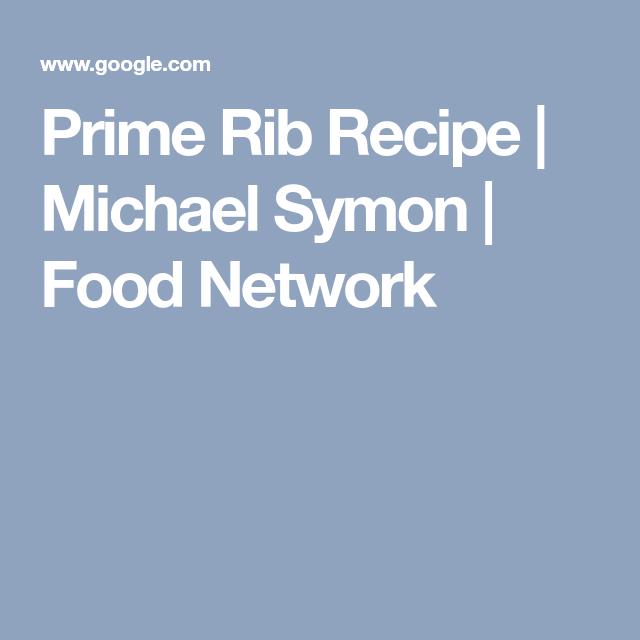 Prime rib recipe michael symon food network recipes pinterest prime rib recipe michael symon food network forumfinder Gallery
