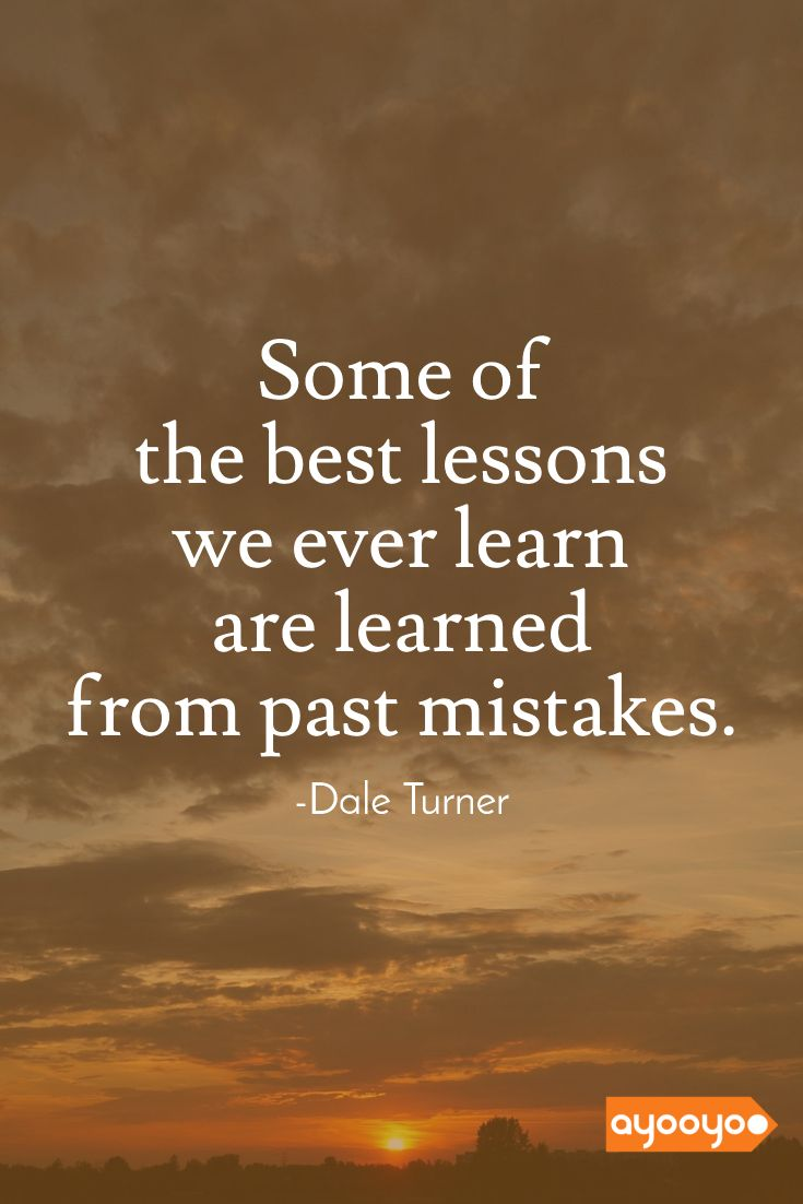 Laws Of Life Quotes Some Of The Best Lessons Are Learned From Past Mistakes Law Of