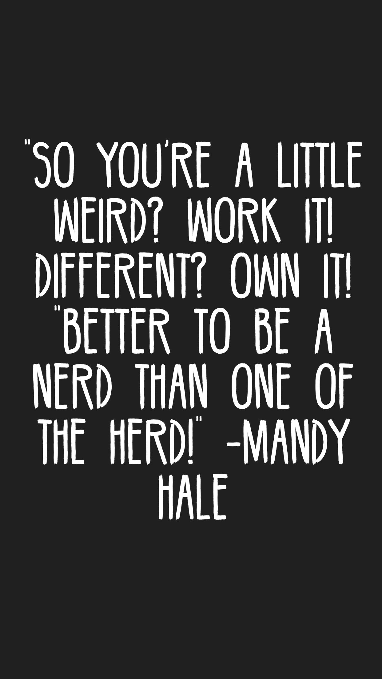 "Mandy Hale Quotes So You're A Little Weird Work It Different Own It ""better To"