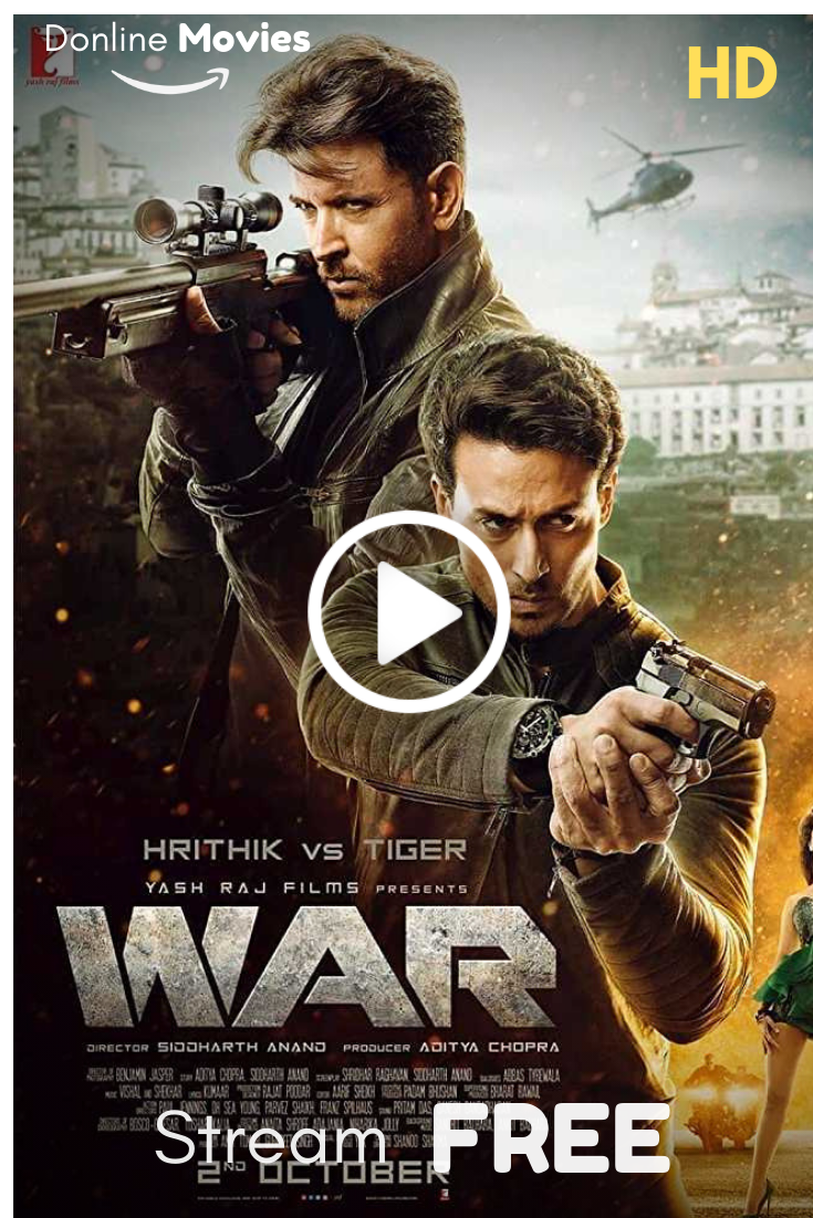 Watch War2019 movie of Hrithik Roshan & Tiger Shroff For