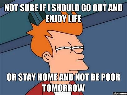 Not Sure If I Should Go Out And Enjoy Life Or Funny Pictures Funny Memes Just For Laughs