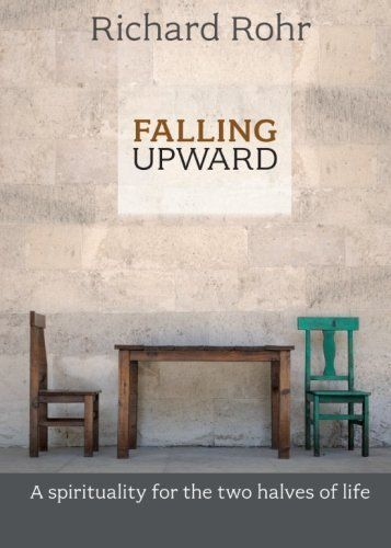 Falling Upward: A Spirituality for the Two Halves of Life by Richard Rohr, http://www.amazon.co.uk/gp/product/0281068917/ref=as_li_qf_sp_asin_il_tl?ie=UTF8&camp=1634&creative=6738&creativeASIN=0281068917&linkCode=as2&tag=spiritualityc-21