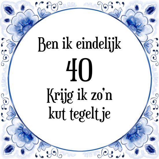 verjaardag 40 jaar kado Verjaardag Tegeltje met Spreuk (40 jaar: Ben ik eindelijk 40 krijg  verjaardag 40 jaar kado
