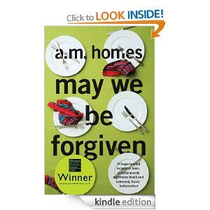 2013 - 31. May we be Forgiven, A.M. Homes. A darkly comic, very American book.