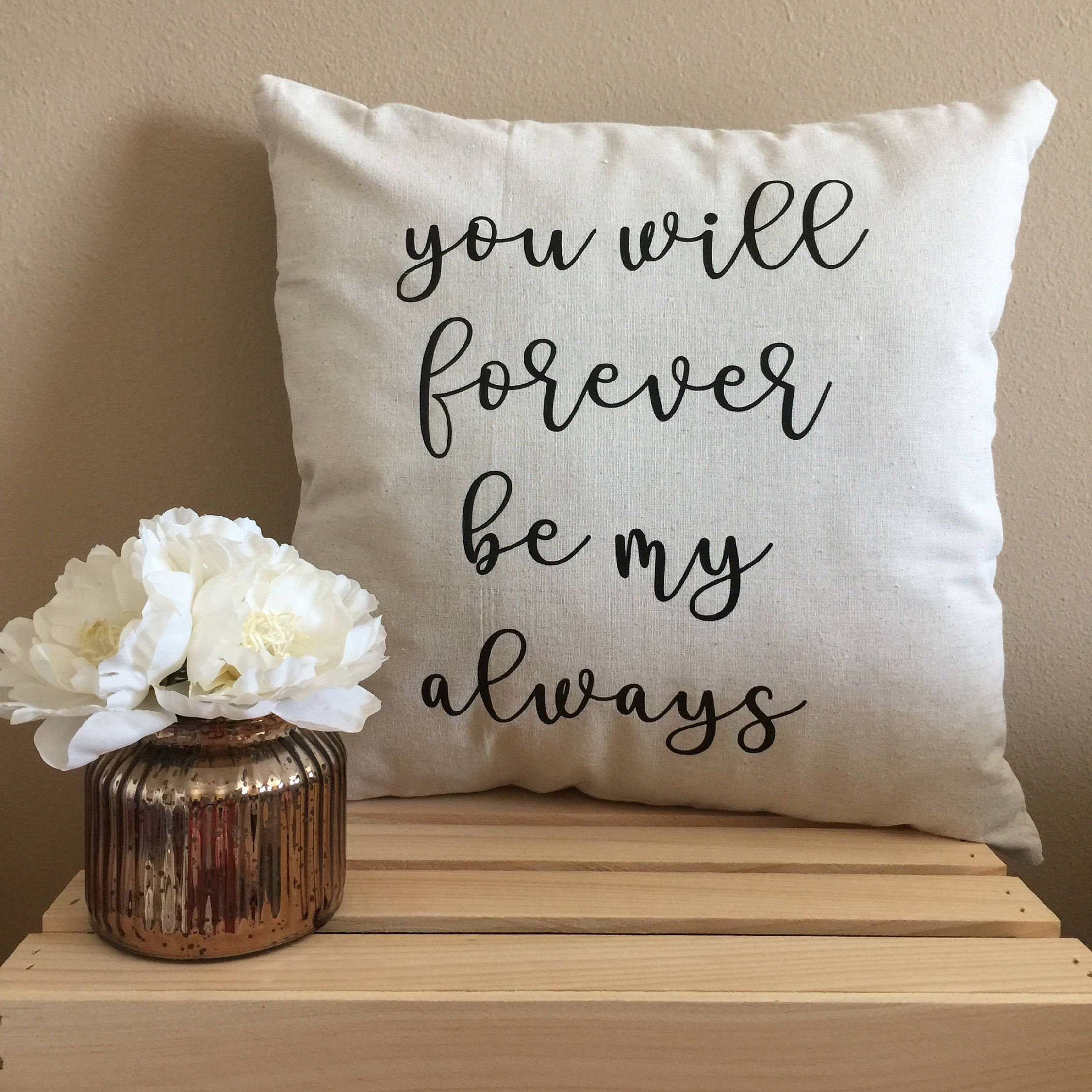 You Will Forever Be My Always Throw Pillow Personalized Pillows Custom Family 18 X Decorative