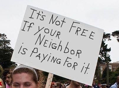 It's not free if your neighbor is paying for it.