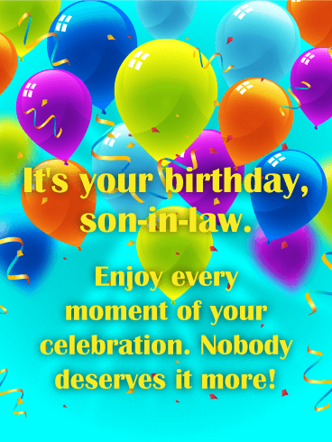 Happy Birthday Son In Law Images : happy, birthday, images, Enjoy, Every, Moment!, Happy, Birthday, Son-in-Law, Greeting, Cards, Davia, Wishes, Quotes