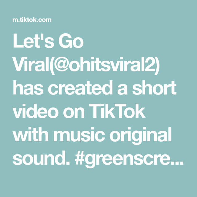 Let S Go Viral Ohitsviral2 Has Created A Short Video On Tiktok With Music Original Sound Greenscreen Facts N The Originals I Need You Love It Gets Better