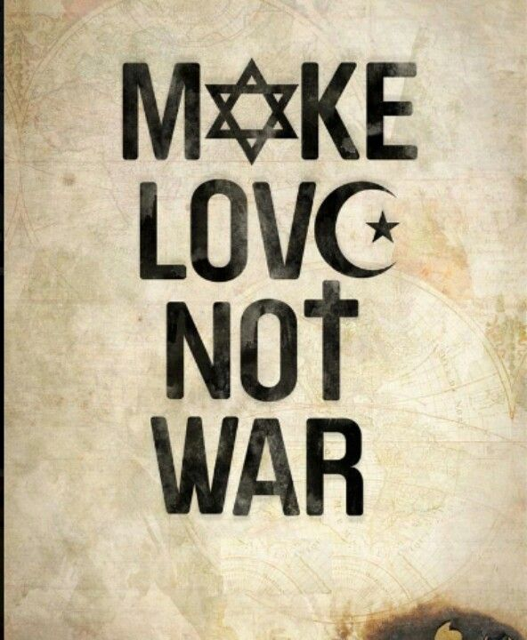 Make Love Not War Peace And Harmony For All Humans On This Planet We Call Home Spreuken Teksten Leven