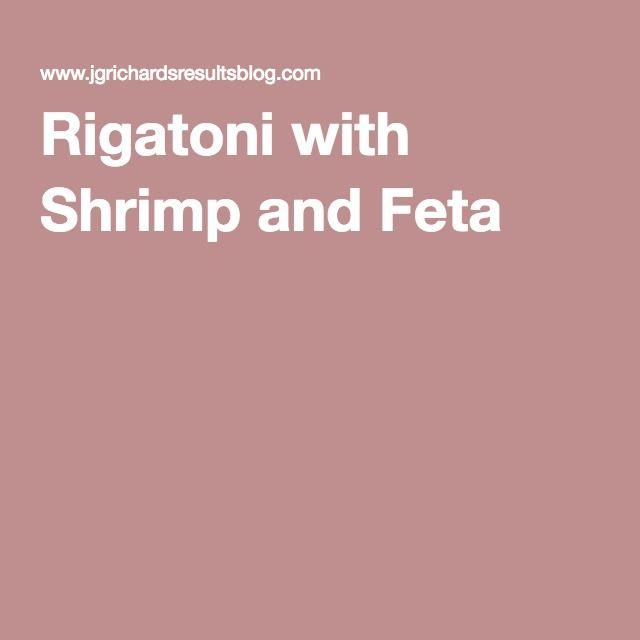 Rigatoni with Shrimp and Feta