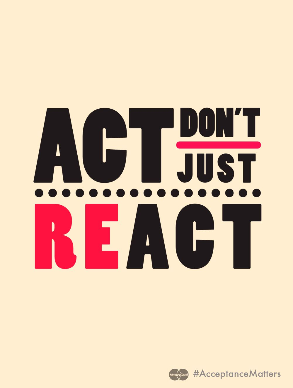 Act don't just react. #AcceptanceMatters | Word Art ...