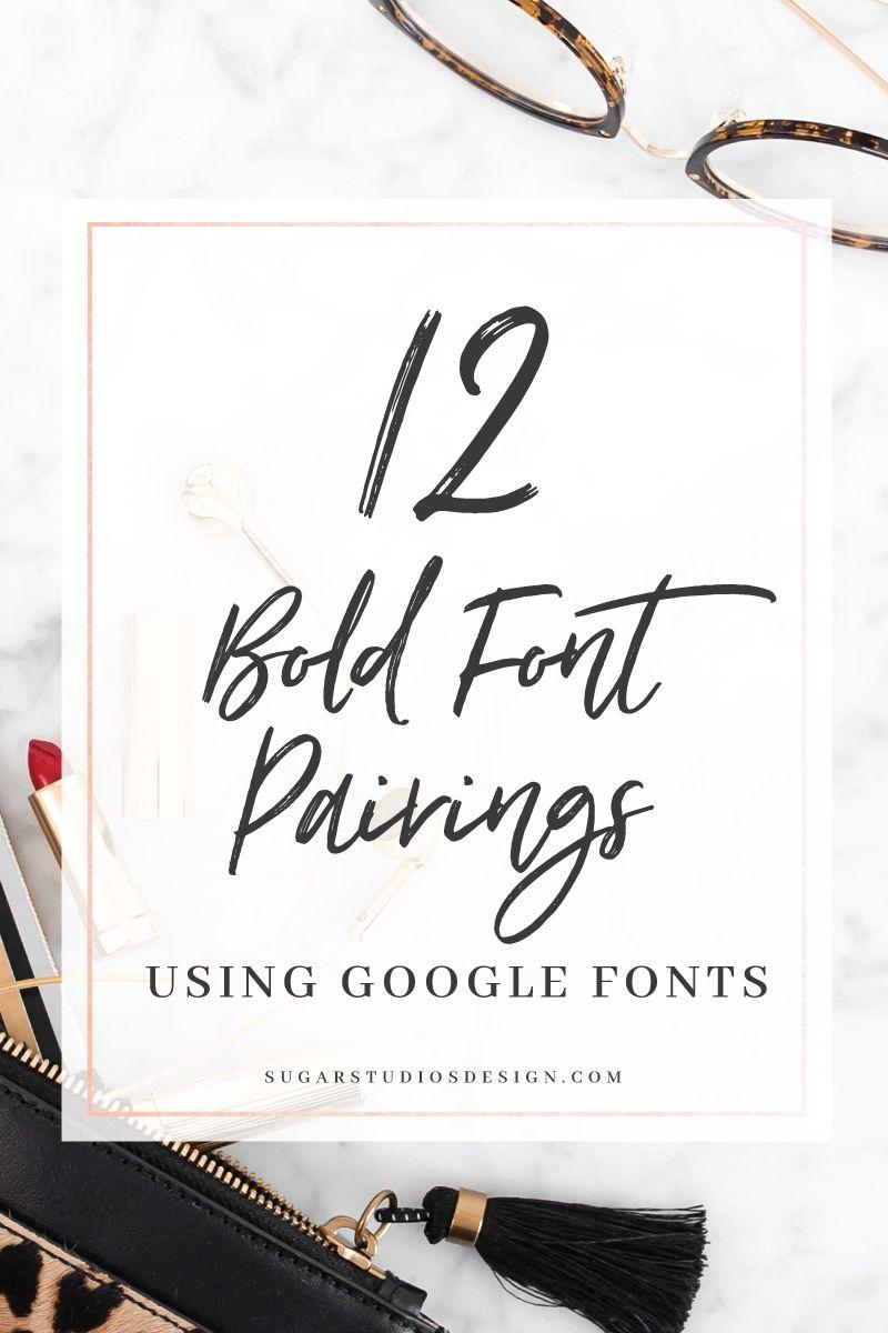 12 Bold Font Pairings Using Google Fonts | My Blog Posts