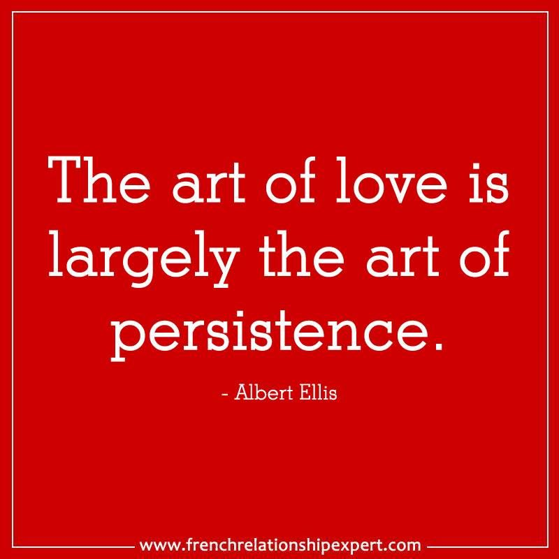 The Art Of Love Is Largely The Art Of Persistence Proverb