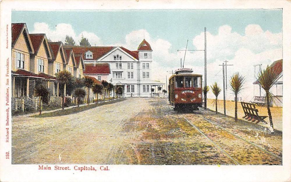 CAPITOLA CA Main Street Scene Trolley California Vintage Postcard ca 1910s