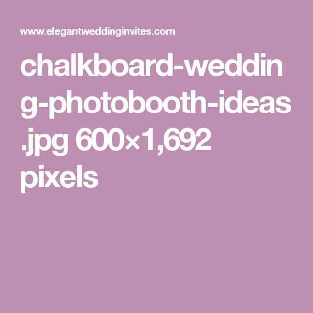 chalkboard-wedding-photobooth-ideas.jpg 600×1,692 pixels