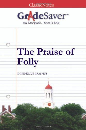 The Praise Of Folly Study Guide  Passion Ministries  The Praise Of Folly Study Guide An Inspector Calls Revision Essay Plan  Gcse English