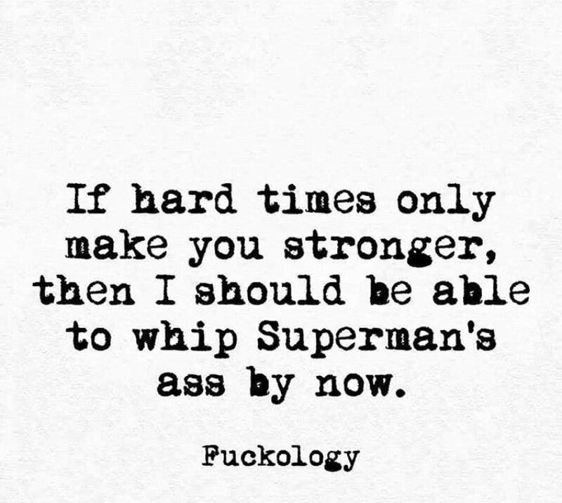 Hard Times Ftw Lessons Learned Funny Quotes Life Quotes