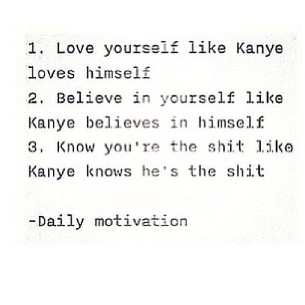 Kanye Love Quotes Classy 48 Love Yourself Like Kanye Loves Himself 48 Believe In Yourself