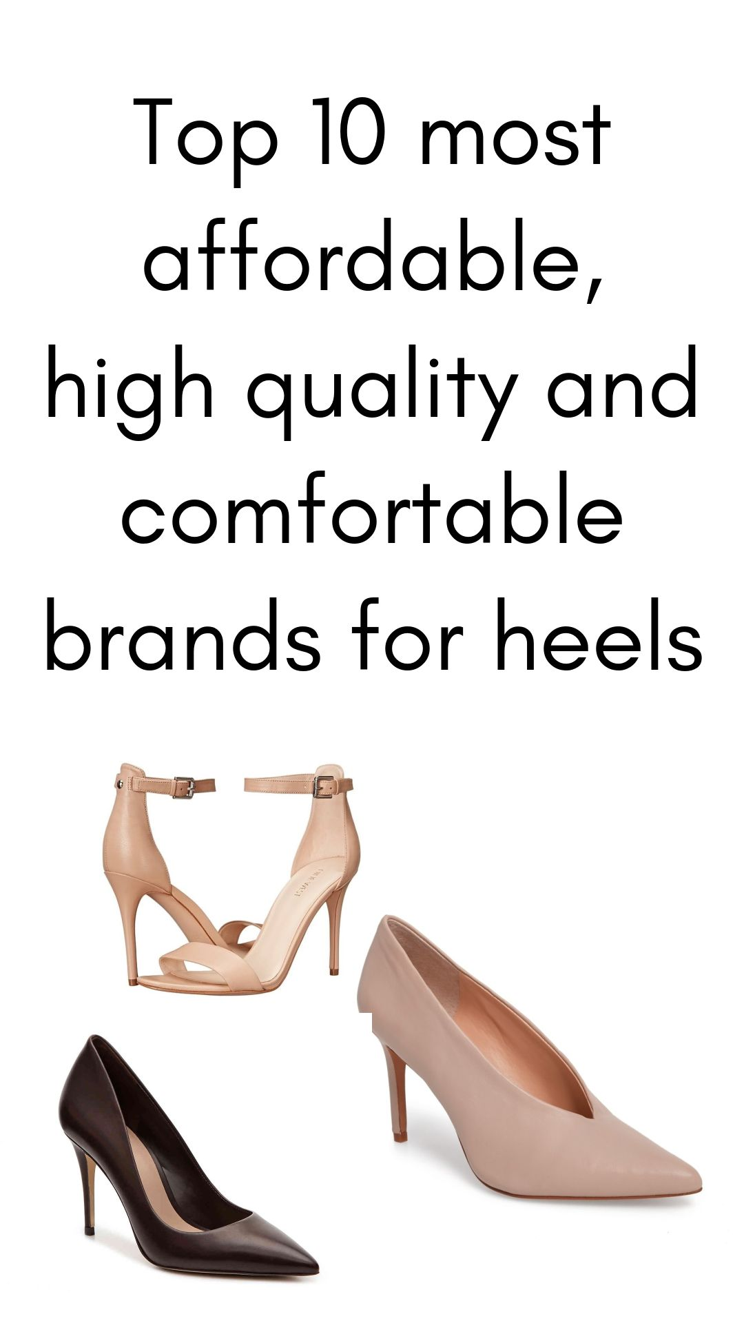 d68c495deb Top 10 most comfortable, high quality and comfortable brands for heels