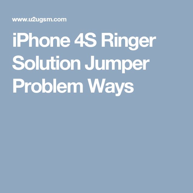 iPhone 4S Ringer Solution Jumper Problem Ways