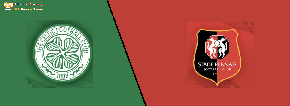 Celtic vs Rennes Live stream Europa League Today Match