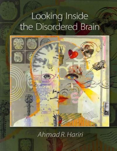 Looking Inside the Disordered Mind: An Introduction to the Functional Neuroanatomy of Psychopathology