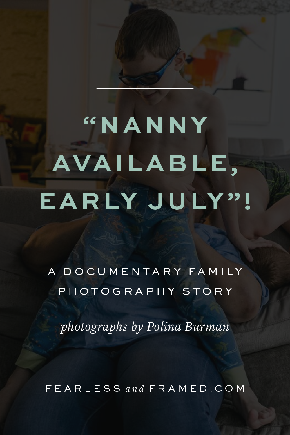 """Nanny available, early July"" a Goodbye Story Documented Well #extendedfamilyphotography Family Photo Ideas with Extended Family & Friends 