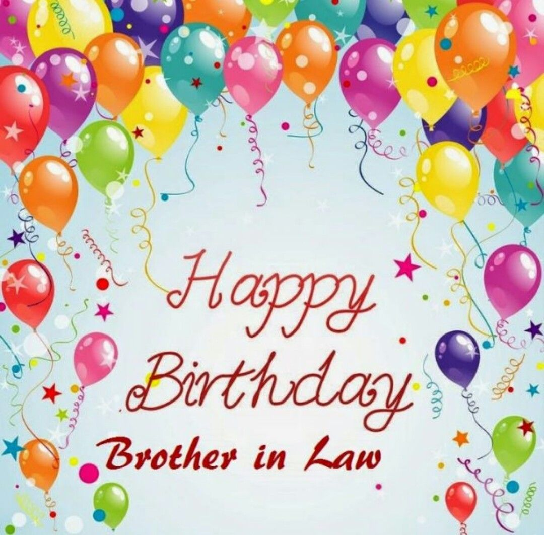 Happy Birthday Brother In Law Happy Birthday Greetings Happy Birthday Brother Birthday Cards Images