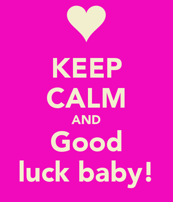 Keep Calm And Good Luck Baby Keep Calm New Baby Quotes Baby Quotes