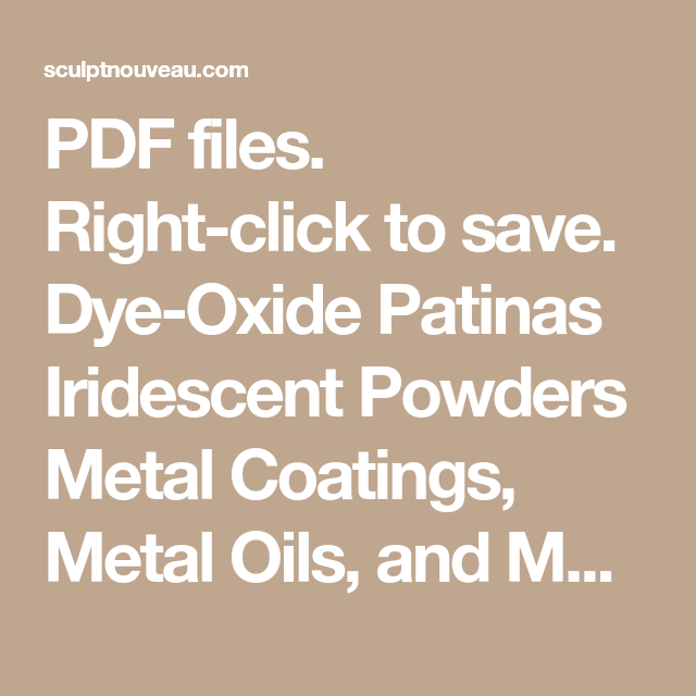 Pdf Files Right Click To Save Dye Oxide Patinas Iridescent Powders