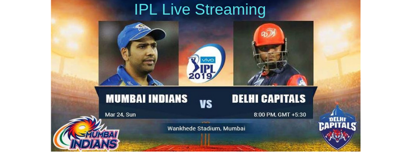 IPL Live Streaming 2019 MI Vs DC When and Where to Watch
