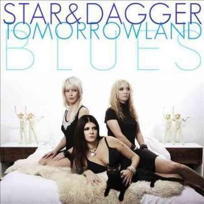 Star & Dagger - Tomorrowland Blues