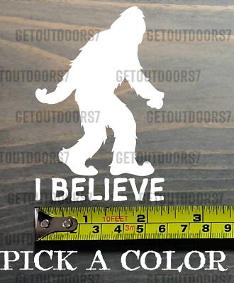 Yeti I Believe Sticker Decal 3 5 Sasquatch Big Foot Great Divide Simms K2 Xo Yeti Decals Vinyls Rick And Morty Stickers Vinyl Sticker