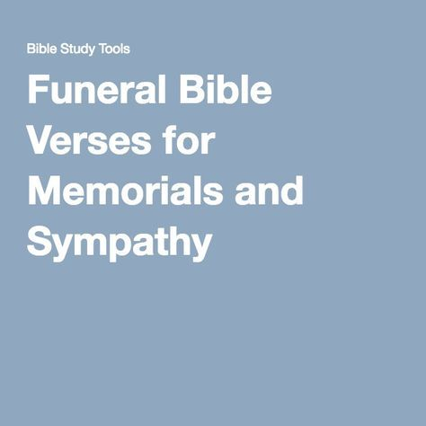 Funeral Bible Verses for Memorials and Sympathy   Songs