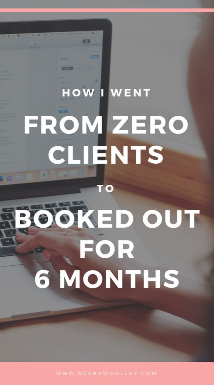 How I Went From Zero Clients To Fully Booked For Six