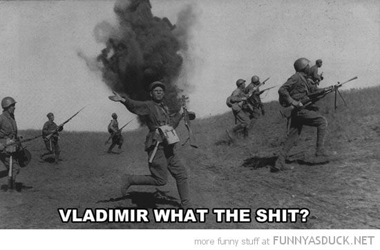 funny-war-ww2-bomb-angry-what-the-fuck-vladimir-soldier-pics.jpg (550×363)