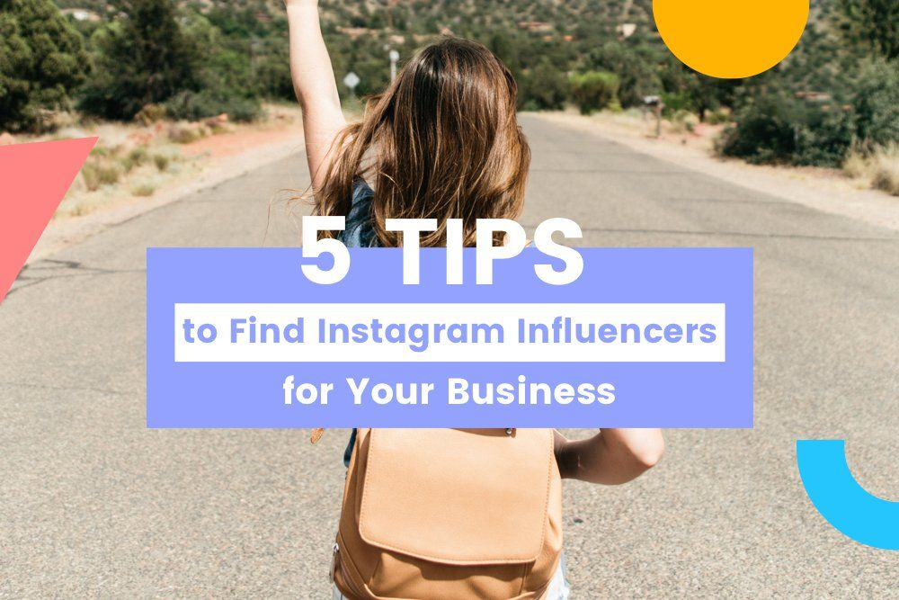 5 Tips to Find Instagram Influencers for Your Business