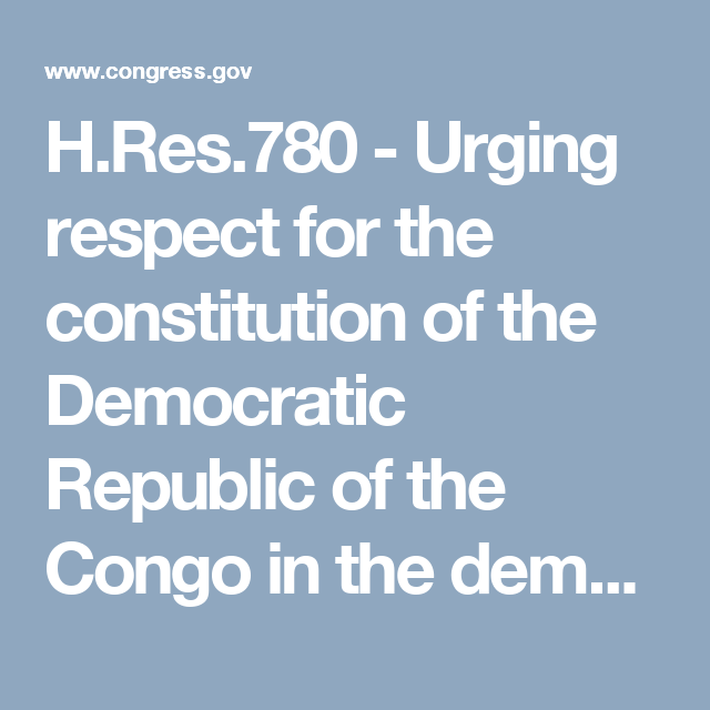 H.Res.780 - Urging respect for the constitution of the Democratic Republic of the Congo in the democratic transition of power in 2016.
