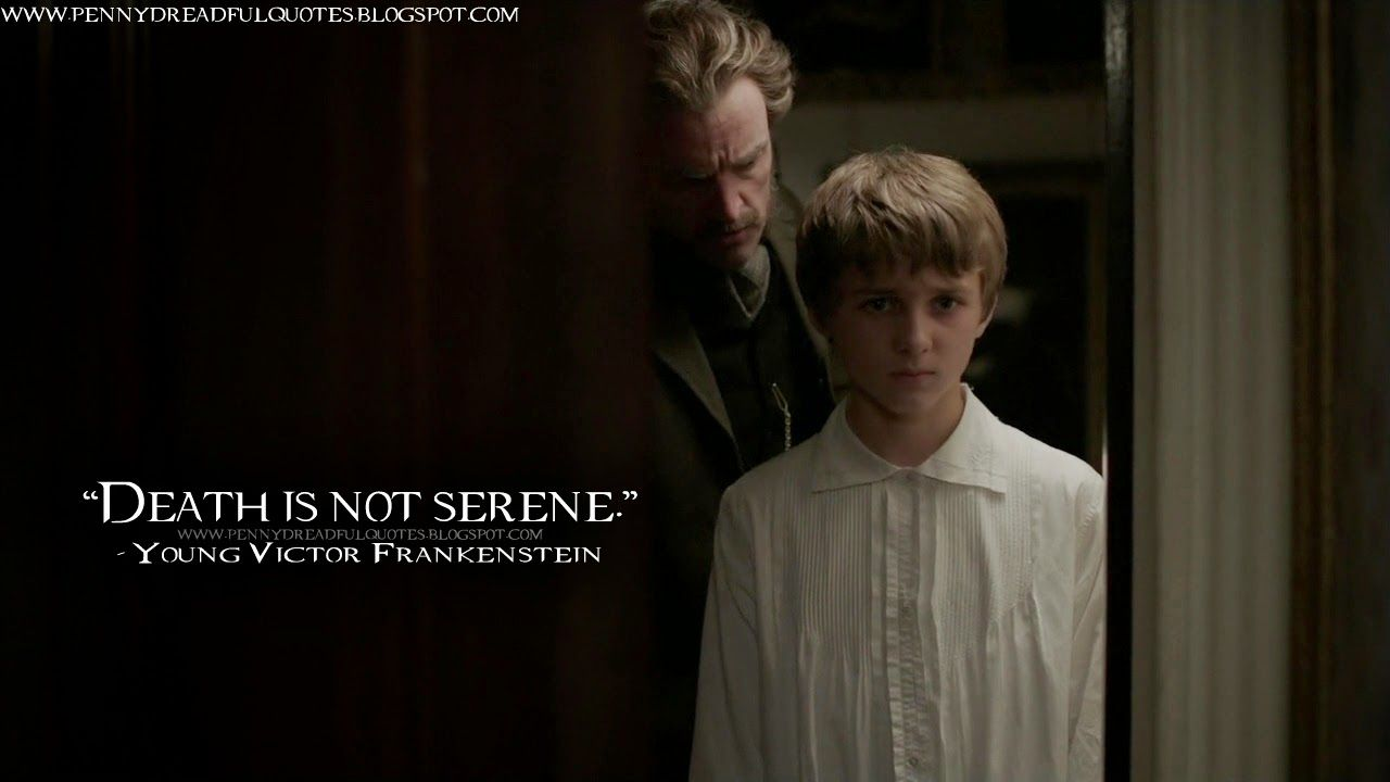 Victor Frankenstein Quotes Death Is Not Sereneyoung Victor Frankenstein Quotes Penny